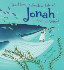 The Hard to Swallow Tale of Jonah and the Whale, Paperback Book