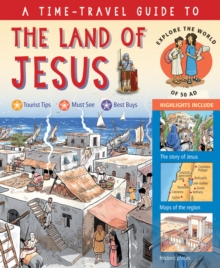 A Time-Travel Guide to the Land of Jesus : Explore the World of 50 AD, Hardback Book