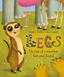 Legs : The Tale of a Meerkat Lost and Found, Paperback Book