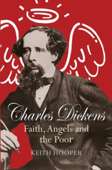 Charles Dickens: Faith, Angels and the Poor, Paperback Book