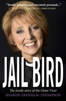 Jail Bird : The Inside Story of the Glam Vicar, Paperback Book