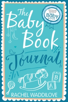 The Baby Book Journal : Your baby, your story, Hardback Book