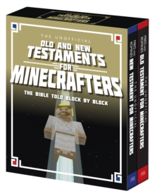 The Unofficial Old and New Testaments for Minecrafters : The Bible Told Block by Block, Paperback Book