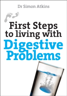 First Steps to Living with Digestive Problems, Paperback Book