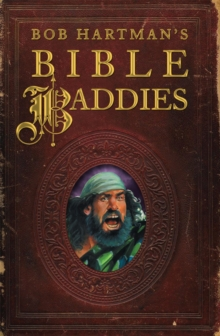 Bob Hartman's Bible Baddies, Paperback Book