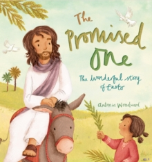 The Promised One : The Wonderful Story of Easter, Paperback Book