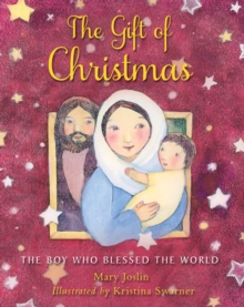 The Gift of Christmas : The boy who blessed the world, Paperback / softback Book
