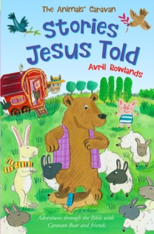 The Stories Jesus Told : Adventures through the Bible with Caravan Bear and friends, EPUB eBook
