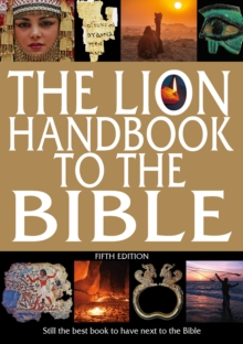 The Lion Handbook to the Bible : Still the best book to have next to the Bible, Other book format Book