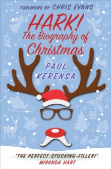 Hark! : The biography of Christmas, Paperback Book