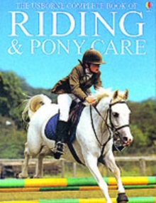 The Usborn Complete Book of Riding and Pony Care, Hardback Book