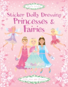 Sticker Dolly Dressing : Princesses and Fairies, Hardback Book