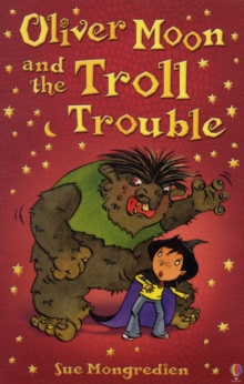 Oliver Moon and Troll Trouble, Paperback Book