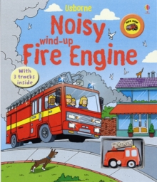 Noisy Wind-Up Fire Engine, Novelty book Book