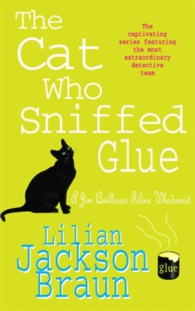 The Cat Who Sniffed Glue (the Cat Who... Mysteries, Book 8) : A delightful feline whodunit for cat lovers everywhere, Paperback Book