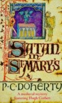 Satan in St Mary's (Hugh Corbett Mysteries, Book 1) : A thrilling medieval mystery, Paperback Book