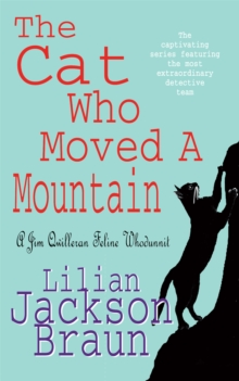 The Cat Who Moved a Mountain (the Cat Who... Mysteries, Book 13) : An enchanting feline crime novel for cat lovers everywhere, Paperback Book