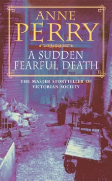 A Sudden Fearful Death (William Monk Mystery, Book 4) : A shocking murder from the depths of Victorian London, Paperback Book