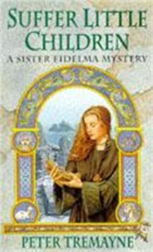 Suffer Little Children (Sister Fidelma Mysteries Book 3) : A dark and deadly Celtic mystery with a chilling twist, Paperback / softback Book