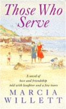 Those Who Serve : A moving story of love, friendship, laughter and tears, Paperback / softback Book