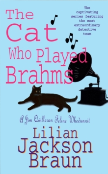 The Cat Who Played Brahms (The Cat Who... Mysteries, Book 5) : A charming feline whodunit for cat lovers everywhere, Paperback / softback Book