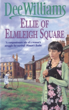 Ellie of Elmleigh Square : An engrossing saga of love, hope and escape, Paperback / softback Book