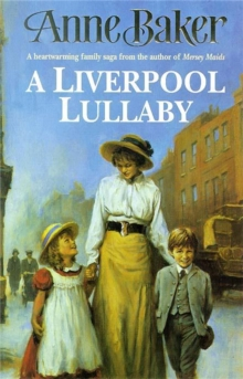 A Liverpool Lullaby : A moving saga of love, freedom and family secrets, Paperback / softback Book