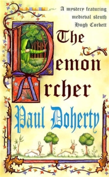 The Demon Archer (Hugh Corbett Mysteries, Book 11) : A twisting medieval murder mystery, Paperback Book