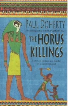 The Horus Killings (Amerotke Mysteries, Book 2) : A captivating murder mystery from Ancient Egypt, Paperback Book
