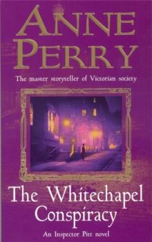 The Whitechapel Conspiracy (Thomas Pitt Mystery, Book 21) : An unputdownable Victorian mystery, Paperback Book