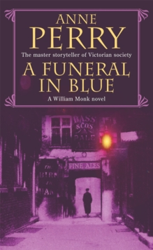 A Funeral in Blue (William Monk Mystery, Book 12) : Betrayal and murder from the dark streets of Victorian London, Paperback Book