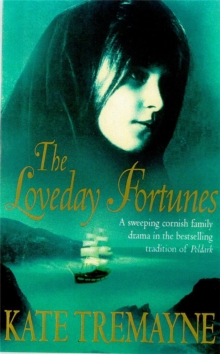 The Loveday Fortunes (Loveday series, Book 2) : Loyalties are divided in this eighteenth-century Cornish saga, Paperback / softback Book