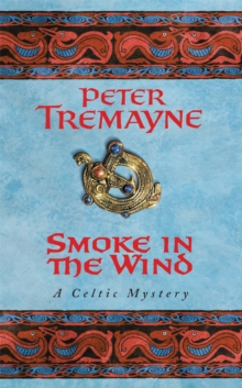 Smoke in the Wind (Sister Fidelma Mysteries Book 11) : A compelling Celtic mystery of treachery and murder, Paperback / softback Book