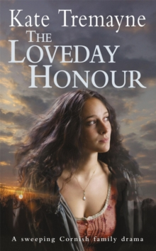 The Loveday Honour (Loveday series, Book 5) : A captivating, historical romance set against the rugged Cornish coast, Paperback Book