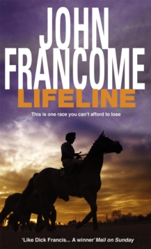 Lifeline : A page-turning racing thriller about corruption on the racecourse, Paperback / softback Book