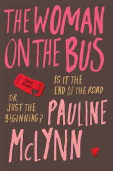 The Woman on the Bus : A life-affirming novel of self-discovery, Paperback / softback Book