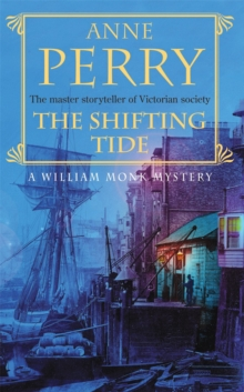 The Shifting Tide (William Monk Mystery, Book 14) : A gripping Victorian mystery from London's East End, Paperback / softback Book