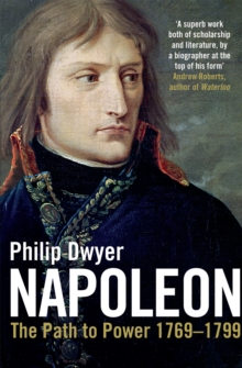 Napoleon : The Path to Power 1769 - 1799 v. 1, Paperback Book