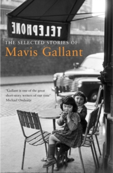 The Selected Stories of Mavis Gallant, Paperback / softback Book