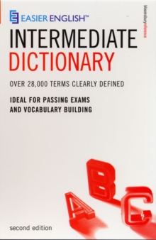 Easier English Intermediate Dictionary : Over 28,000 Terms Clearly Defined, Paperback / softback Book