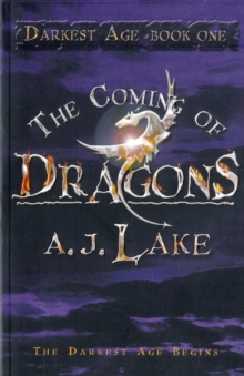 The Coming of Dragons : The Darkest Age No. 1, Paperback Book