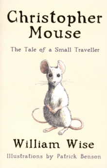 Christopher Mouse : The Tale of a Small Traveller, Paperback Book