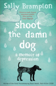 Shoot the Damn Dog : A Memoir of Depression, Paperback Book