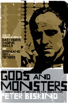 Gods and Monsters : Thirty Years of Writing on Film and Culture, Paperback Book