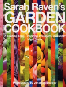 Sarah Raven's Garden Cookbook, Hardback Book