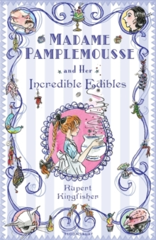 Madame Pamplemousse and Her Incredible Edibles, Paperback / softback Book