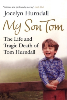 My Son Tom : The Life and Tragic Death of Tom Hurndal, Paperback / softback Book