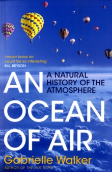An Ocean of Air : A Natural History of the Atmosphere, Paperback Book