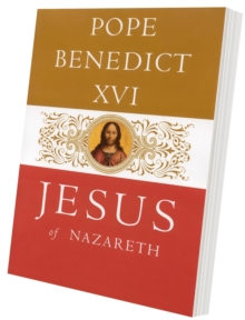 Jesus of Nazareth : From the Baptism in the Jordan to the Transfiguration, Paperback / softback Book