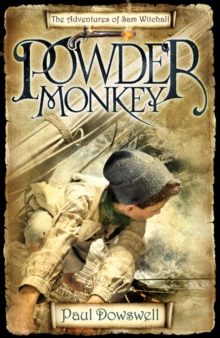 Powder Monkey : The Adventures of Sam Witchall, Paperback Book
